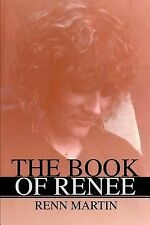 The Book of Renee by Renn Martin (2002, Paperback)