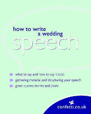 "How to Write a Wedding Speech (Confetti) confetti.co.uk ""AS NEW"" Book"