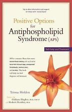 Positive Options for Antiphospholipid Syndrome (APS) : Self-Help and...