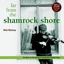 Far From the Shamrock Shore: The Story of Irish-American Immigration Through Son