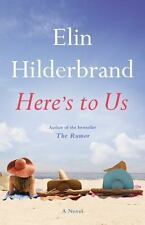 Here's to Us by Elin Hilderbrand 2016 Hardcover Great used cndtion! Great read!