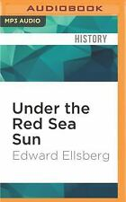 Under the Red Sea Sun by Edward Ellsberg (2016, MP3 CD, Unabridged)