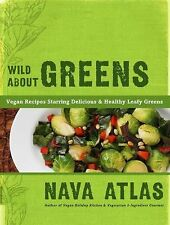 Wild about Greens 125 Vegan Recipes New Hardcover Cookbook by Nava Atlas WT67809