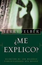 ?Me explico?: Los secretos de los mejores comunicadores del mundo (Spanish Editi
