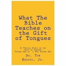 What the Bible Teaches on the Gift of Tongues : A Biblical Study on the Gift...