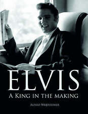 Elvis: A King in the Making, Acceptable, Wertheimer, Alfred, Book