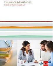 Insurance Milestones. Englisch für Versicherungsberufe. Lehr-/Arbeitsbuch (2014…