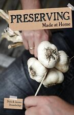 PRESERVING Made At Home Book Storing Freezing Drying Canning Survival Food NEW
