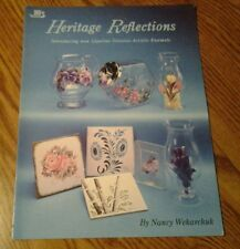 HERITAGE REFLECTIONS BY NANCY WEKARCHUK CRAFT TOLE PAINTING BOOK