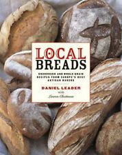 Local Breads: Sourdough and Whole-Grain Recipes from Europe's Best Artisan Baker
