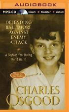 Defending Baltimore Against Enemy Attack : A Boyhood Year During WWII by...