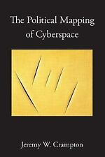 The Political Mapping of Cyberspace by Jeremy W. Crampton (2004, Paperback)