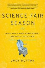 Science Fair Season : Twelve Kids, a Robot Named Scorch... And What It Takes...
