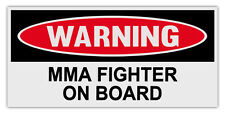 Funny Warning Bumper Stickers Decals: MMA FIGHTER ON BOARD | Mixed Martial Arts