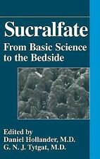 Sucralfate : From Basic Science to the Bedside (1995, Hardcover)