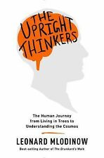 The Upright Thinkers: The Human Journey from Living in Trees to Understanding t