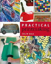 Practical Printmaking,Colin Gale,New Book mon0000050547