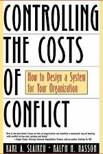 Controlling the Costs of Conflict: How to Design a System for Your Organization,