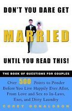 Don't You Dare Get Married Until You Read This! The Book of Questions for Couple