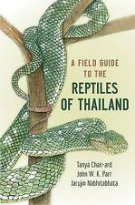 A Field Guide to the Reptiles of Thailand, Tanya Chan-Ard