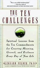 The Ten Challenges: Spiritual Lessons from the Ten Commandments for Creating Me