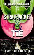 Straitjacket & Tie Stein, Eugene Paperback