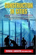 Construction in Cities: Social, Environmental, Political, and Economic Concerns
