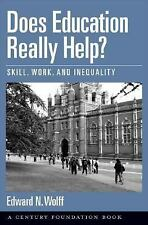 Does Education Really Help? : Skill, Work, and Inequality by Edward N. Wolff...