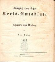 Königliche Bayerisches Kreis Amtsblatt von Schwaben und Neuburg f. das Jahr 1882