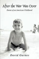 After the War Was Over: Poems of an American Childhood