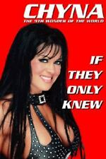 If They Only Knew : Chyna by Joanie Laurer,(2001 HARDCOVER WWE WWF RIP