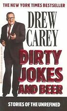 Dirty Jokes and Beer: Stories of the Unrefined by Carey, Drew