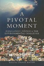 A Pivotal Moment: Population, Justice, and the Environmental Challenge,