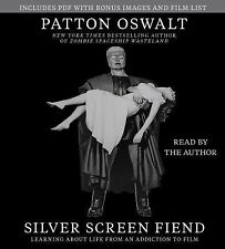 Silver Screen Fiend : Learning about Life from an Addiction to Film by Patton...