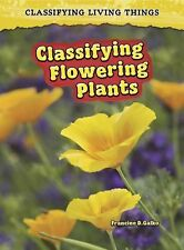 Classifying Flowering Plants (Classifying Living Things)-ExLibrary