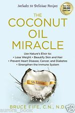 The Coconut Oil Miracle 5th Edition Bruce Fife Brand New Paperback Book WT5