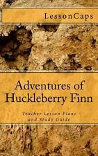 Adventures of Huckleberry Finn : Teacher Lesson Plans and Study Guide by...
