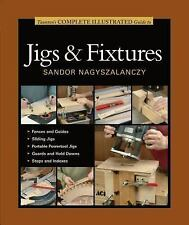 Taunton's Complete Illustrated Guide to Jigs & Fixtures (Complete Illu-ExLibrary