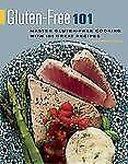 Gluten-Free 101: Master Gluten-Free Cooking with 101 Great Recipes