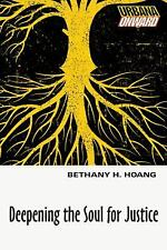 Deepening the Soul for Justice (Urbana Onward), Hoang, Bethany H., Good Conditio