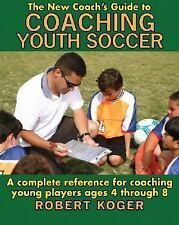 The New Coach's Guide to Coaching Youth Soccer: A Complete Reference f-ExLibrary