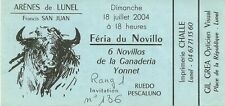 RARE / TICKET BILLET SPECTACLE - CORRIDA A LUNEL - FRANCE 2004 / TAUROMACHIE