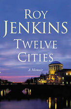 Jenkins, Roy Twelve Cities: A Personal Memoir Very Good Book