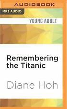Remembering the Titanic : A Novel by Diane Hoh (2016, MP3 CD, Unabridged)