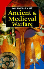 NEW Dictionary Ancient & Medieval Warfare 2500 Entries Assyrians+Hittites-16thC