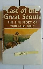 Buffalo Bill Last of the Great Scouts HB Signed by Museum Founder Book 1918 HS