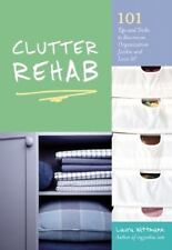 Clutter Rehab: 101 Tips and Tricks to Become an Organization Junkie an-ExLibrary