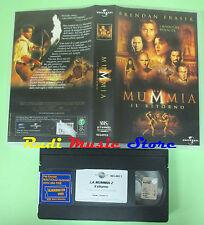 VHS film LA MUMMIA IL RITORNO Brendan Fraser 2001 UNIVERSAL 125 min (F76)*no dvd