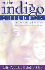The Indigo Children: The New Kids Have Arrived - Lee Carroll, Jan Tober - Good C