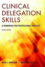 Clinical Delegation Skills : A Handbook for Professional Practice 4th Int'l Edit